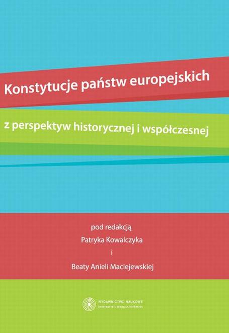 Konstytucje państw europejskich z perspektyw historycznej i współczesnej -