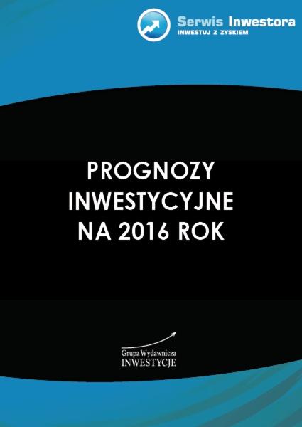 Prognozy inwestycyjne na 2016 rok