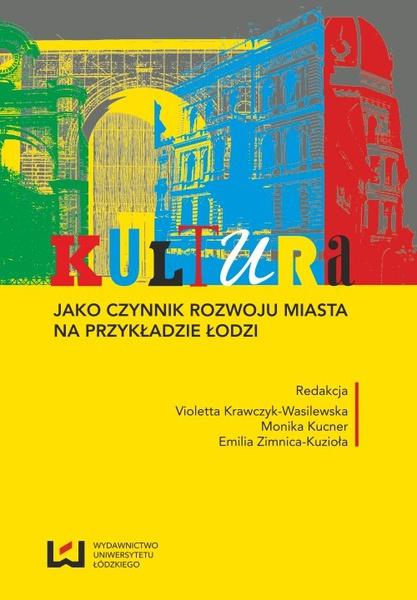 Kultura jako czynnik rozwoju miasta na przykładzie Łodzi