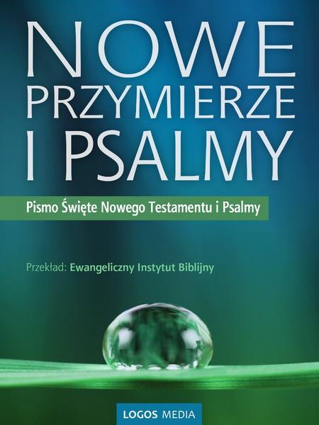 Nowe Przymierze i Psalmy. Pismo Święte Nowego Testamentu i Psalmy