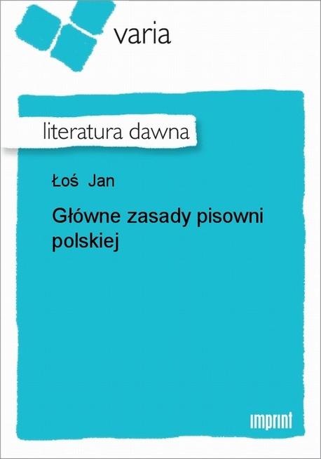 Główne Zasady Pisowni Polskiej - Jan Łoś