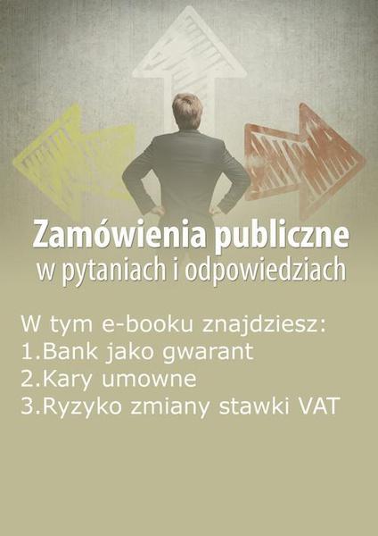 Zamówienia publiczne w pytaniach i odpowiedziach, wydanie styczeń 2015 r.