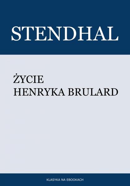 Życie Henryka Brulard