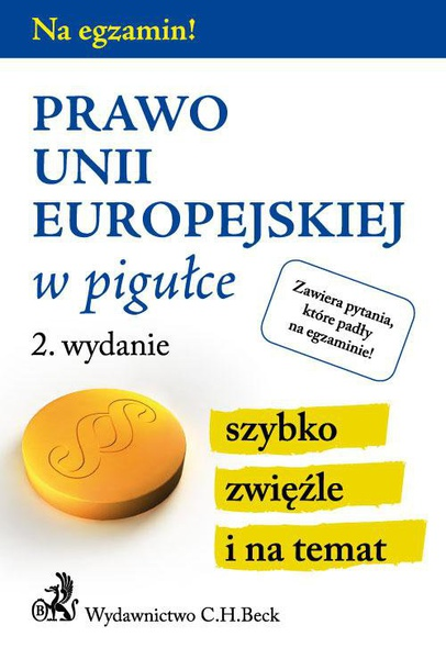 Prawo Unii Europejskiej w pigułce. Wydanie 2