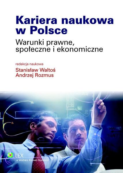 Kariera naukowa w Polsce. Warunki prawne, społeczne i ekonomiczne