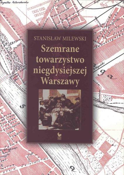 Szemrane towarzystwo niegdysiejszej Warszawy