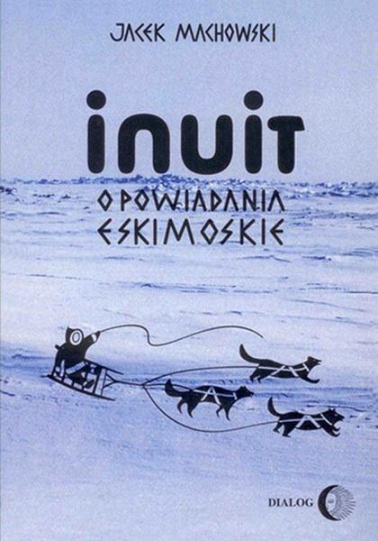 Inuit. Opowiadania eskimoskie