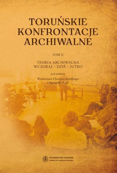 Toruńskie konfrontacje archiwalne t. 2