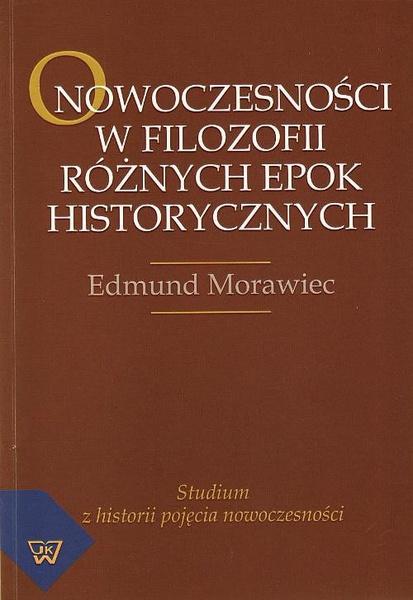 O nowoczesności w filozofii różnych epok historycznych. Studium z historii pojęcia nowoczesności