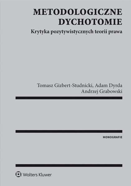 Metodologiczne dychotomie. Krytyka pozytywistycznych teorii prawa