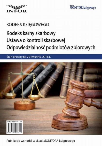 Kodeks karny skarbowy. Ustawa o kontroli skarbowej. Odpowiedzialność podmiotów zbiorowych.