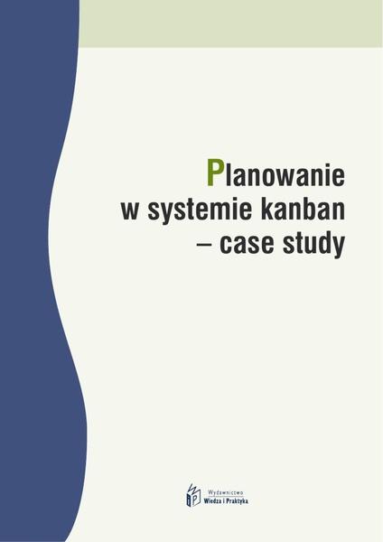 Planowanie w systemie kanban - case study