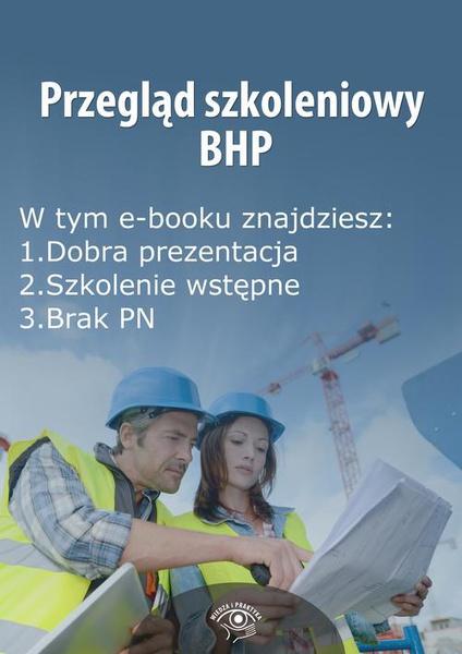 Przegląd szkoleniowy bhp, wydanie wrzesień 2014 r.
