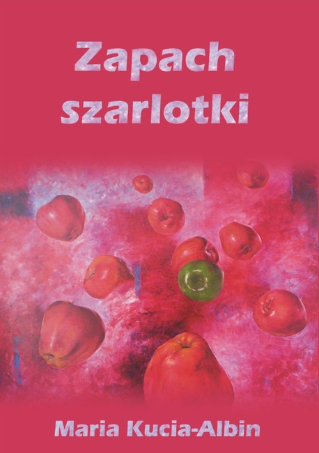 Zapach szarlotki - Maria Kucia-Albin