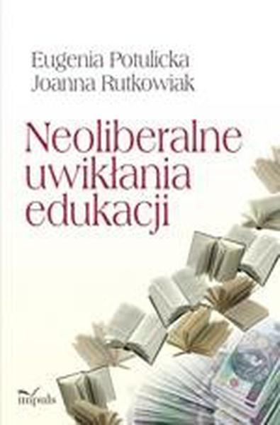 Neoliberalne uwikłania edukacji