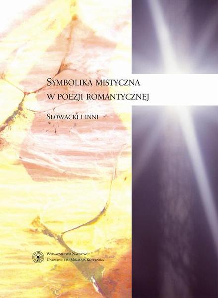 Symbolika mistyczna w poezji romantycznej. Słowacki i inni