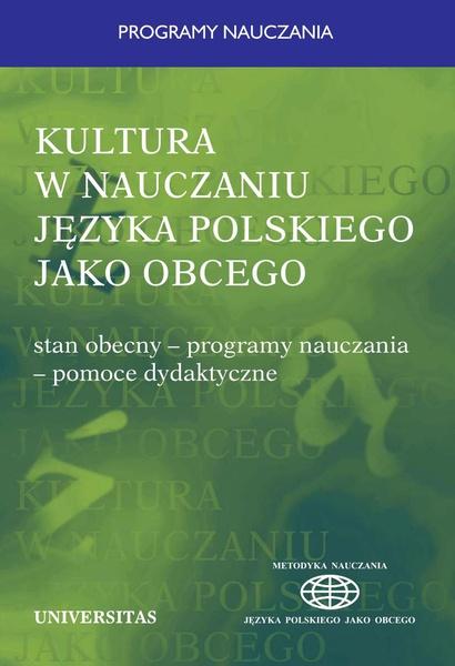 Kultura w nauczaniu języka polskiego jako obcego. Stan obecny-programy nauczania-pomoce dydaktyczne