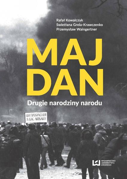 Majdan. Drugie narodziny narodu