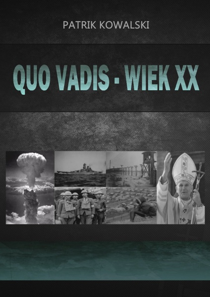 Quo vadis — wiek XX