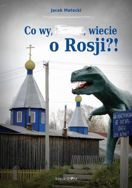 Co wy wiecie o Rosji