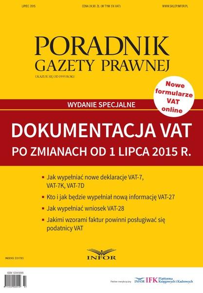 Poradnik Gazety Prawnej 7/15 Wydanie Specjalne Dokumentacja VAT po zmianach od 1 lipca 2015 r.