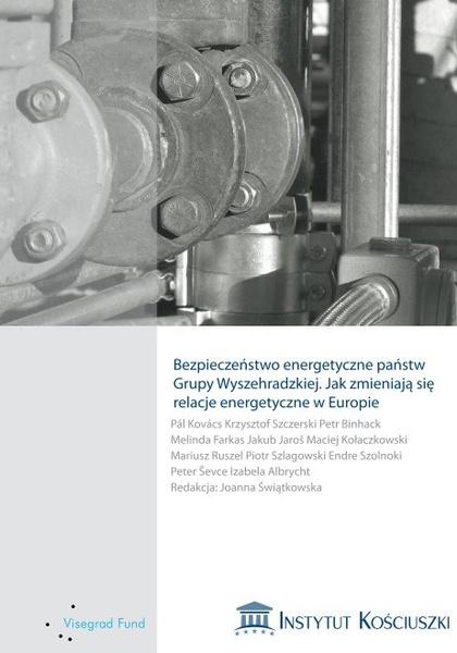 Bezpieczeństwo energetyczne państw  Grupy Wyszehradzkiej. Jak zmieniają się  relacje energetyczne w Europie