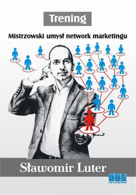 Trening. Mistrzowski umysł network marketingu. - Sławomir Luter