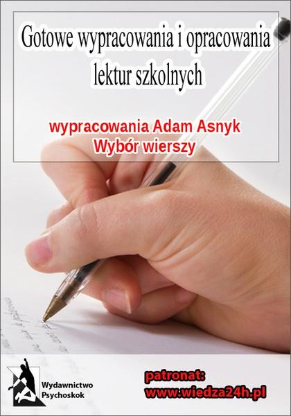 """Wypracowania. Adam Asnyk """"Wybór wierszy"""""""