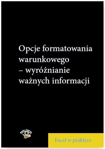 Opcje formatowania warunkowego - wyróżnianie ważnych informacji