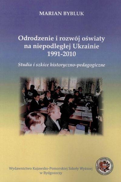 Odrodzenie i rozwój oświaty na niepodległej Ukrainie 1991-2010