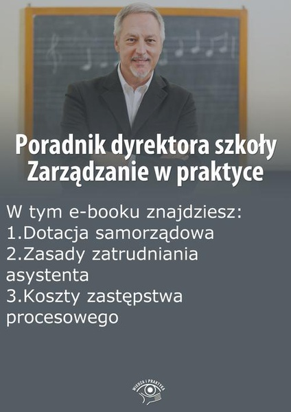 Poradnik dyrektora szkoły. Zarządzanie w praktyce, wydanie sierpień 2014 r.